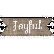 "Simple Pleasures - ""Joyful"" Word Art"
