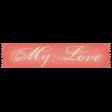 Sweet Valentine - My Love Label