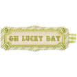 """Oh Lucky Day - """"Oh Lucky Day"""" Tag"""