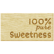 Oh Baby, Baby - 100% Pure Sweetness Wood Tag