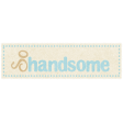 Oh Baby, Baby - So Handsome Label