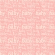Oh Baby Baby - Baby Words Pink Paper