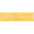 Summer Daydreams - Lazy Days Wordart