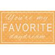 Summer Daydreams - You're My Favorite Daydream Wordart