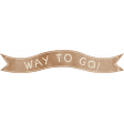 School Fun - Word Art - Way to Go