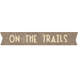 Outdoor Adventures - Word Art - On The Trails
