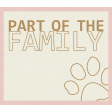 Pet Tag - Part Of The Family
