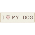 Puppy Dog Tag - I Love My Dog