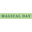 It's The Magic: Fairy Tales Edition - Magical Day