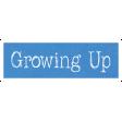 Growing Up Word Art