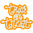 Spook Word Art Trick or Treat Orange