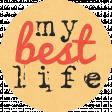 Brynn Kit: My Best Life Word Art
