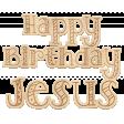 Happy Birthday Jesus Wood Word Art