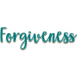 Forgiveness Script Word Art Chipboard