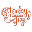 Today I Choose Joy Embroidered Word Art
