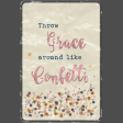 Throw Grace around like confetti