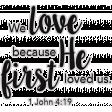 Scripture Word Art - we love because