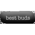 Softly Spoken: best buds