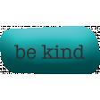 Softly Spoken: be kind