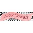 May Flowers Word Strip