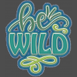 Be Wild Frayed Sticker