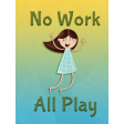 No Work, All Play journal card
