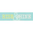 Dream Big - Tag - Rise & Shine