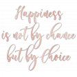 Happiness Is By Choice Calligraphy