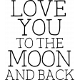 I Dig It Stamps - Love You To The Moon And Back