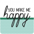 The Good Life: March 2019 Words & Tags Kit: Word Art Tag you make me happy
