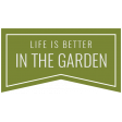 Homestead Words & Tags - Life Is Better In The Garden