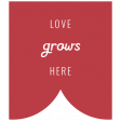 Homestead Words & Tags - Love Grows Here
