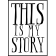 The Good Life: June Stamps - This Is My Story Stamp