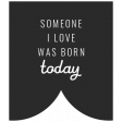 Birthday Words & Tags Kit: someone I love was born today