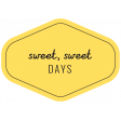 Challenged Words & Tags Kit: Label - sweet sweet days