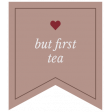 The Good Life - January 2020 Lables & Words - Label But First Tea