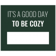 The Good Life - January 2020 Lables & Words - Label Its A Good Day To Be Cozy