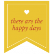 The Good Life - February 2020 Words & Labels - Label These Are The Happy Days