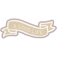 The Good Life - March 2020 Labels & Words - A Good Life