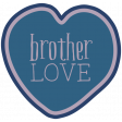 The Good Life - March 2020 Labels & Words - Brother Love
