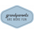 The Good Life - March 2020 Labels & Words - Label Grandparents Are More
