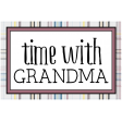 The Good Life - March 2020 Labels & Words - Time With Grandma