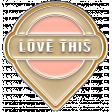 The Good Life - April 2020 Elements - Enamel Love This 2