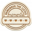 The Good Life - April 2020 Elements - Wood Remember The Little Moments