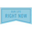 The Good Life - April 2020 Labels & Words - Label Our Life Right Now