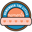 The Good Life - April 2020 Labels & Words - Remember The Little Moments