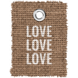 Burlap Word Tags Kit - love love love
