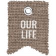 Burlap Word Tags Kit - our life