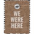 Burlap Word Tags Kit - we were here