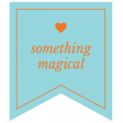 The Good Life - June 2020 Labels & Words - Label Something Magical